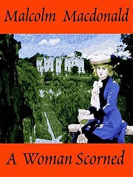 A Woman Scorned by [Macdonald, Malcolm]