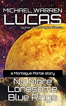 No More Lonesome Blue Rings: a Montague Portal story by [Lucas, Michael Warren]
