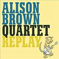Replay by Alison Brown Quartet (2002-01-08)