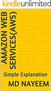 Amazon Web Services(AWS): Simple Explanation (English Edition)
