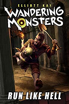 Run Like Hell (Wandering Monsters Book 1) by [Kay, Elliott]