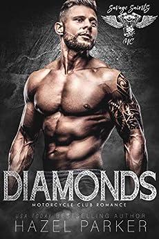 Diamonds: Motorcycle Club Romance (Savage Saints MC Book 8) by [Parker, Hazel]