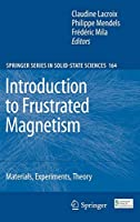 Introduction to Frustrated Magnetism: Materials, Experiments, Theory (Springer Series in Solid-State Sciences)