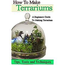 How to Make Terrariums