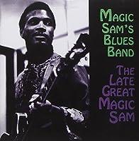 Late Great Magic Sam by Magic Sam's Blues Band (1995-06-21)