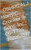 Harry C. Crooker & Sons, Inc.; 06-1735  10/05/07 (English Edition)