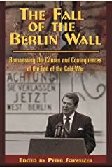 The Fall of the Berlin Wall: Reassessing the Causes and Consequences of the End of the Cold War (Hoover Institution Press Publication Book 474) Kindle Edition
