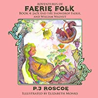 Jack and the Snowdrop Faerie and William Walnut (Adventures of the Faerie Folk)
