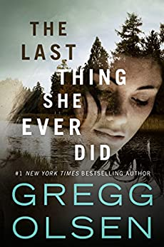 The Last Thing She Ever Did by [Olsen, Gregg]