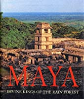 Maya: Divine Kings of the Rain Forest (Cultural Studies Photography)