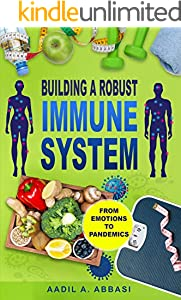 BUILDING A ROBUST IMMUNE SYSTEM: From Emotions to Pandemics (English Edition)