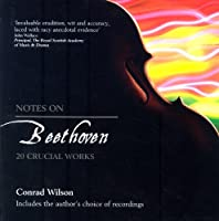 Notes on Beethoven: 20 Crucial Works (Notes On...)
