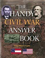 The Handy Civil War Answer Book (The Handy Answer Book Series)