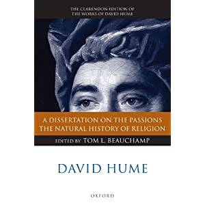 A Dissertation on the Passions: The Natural History of Religion (The Clarendon Edition of the Works of David Hume)