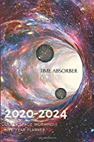 5 Year Planner 2020-2024 Outer Space Wormhole Five Years Monthly Schedule Organizer With Holidays: Pocket Mini Academic 60 Months Calendar; Slim Agenda Planner; Small Goals Journal & Purse Diary Notebook With Inspirational Quotes