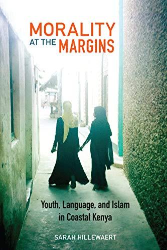 Morality at the Margins: Youth, Language, and Islam in Coastal Kenya (English Edition)