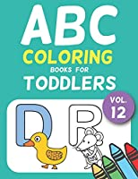 ABC Coloring Books for Toddlers Vol.12: A to Z coloring sheets, JUMBO Alphabet coloring pages for Preschoolers, ABC Coloring Sheets for kids ages 2-4, Toddlers, and Kindergarten (Jumbo A to Z Coloring Pages)