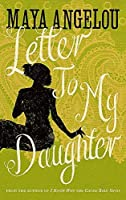 Letter To My Daughter by ANGELOU MAYA(1905-07-04)