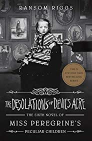 The Desolations of Devil's Acre: Miss Peregrine's Peculiar