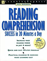 Reading Comprehension Success: In 20 Minutes a Day (Skill Builders Series (New York, N.Y.).)