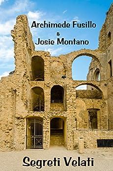 Segreti Velati (Italian Edition) by [Montano, Josie, Fusillo, Archimede]