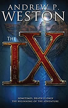 The IX (The IX Series Book 1) by [Weston, Andrew P.]