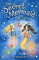 The Secret Mermaid Deep Trouble