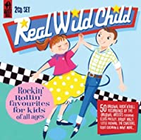 REAL WILD CHILD '50 ROCKIN' ROLLIN' FAVORITES FOR KIDS OF ALL AGES