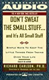 Don't Sweat the Small Stuff...And It's All Small Stuff: Simple Ways to Keep the Little Things From Taking Over Your Life (Sound ideas)