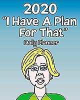 2020 I Have A Plan For That: Elizabeth Warren Daily Calendar Planner