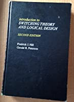 Introduction to Switching Theory and Logical Design