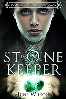 Stone Keeper: Book 1 of the Middengard Sagas by [Wilson, June]