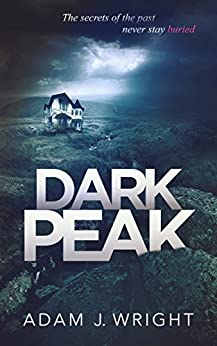 Dark Peak by [Wright, Adam J.]