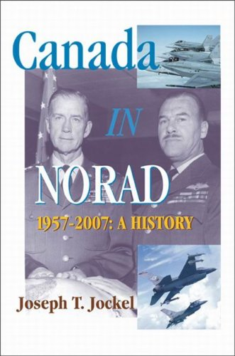 Canada in Norad, 1957-2007: A History (Queen's Policy Studies)