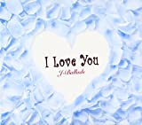 I Love You J-Ballads