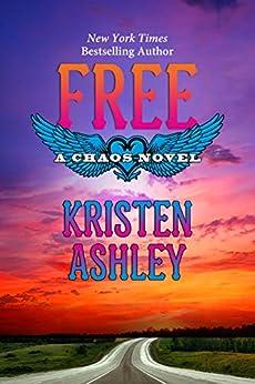 Free (Chaos Series Book 7) by [Ashley, Kristen]