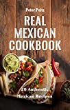 Real Mexican Cookbook: 20 Authentic Mexican Recipes (English Edition)