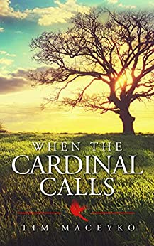 When the Cardinal Calls by [Maceyko, Tim]