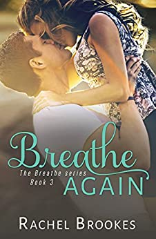 Breathe Again  (The Breathe Series Book 3) by [Brookes, Rachel]