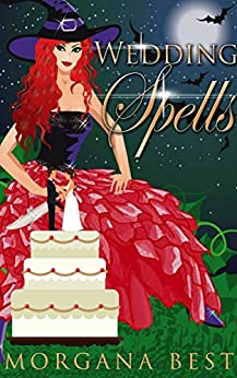 Wedding Spells: Witch Cozy Mystery (The Kitchen Witch Book 10) by [Best, Morgana]