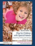 Cover of Play for Children with Special Needs: Supporting children with learning differences, 3-9