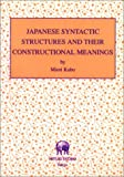 Japanese Syntactic Structures and their Constructional Meanings (HD) (HOLDS)