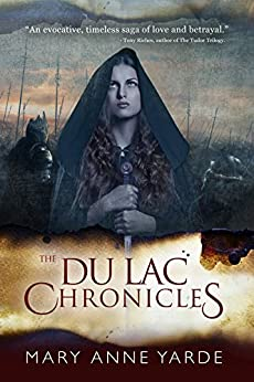 The Du Lac Chronicles: Book 1 by [Yarde, Mary Anne]