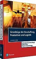 Grundzuege der Beschaffung, Produktion und Logistik