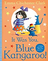 It Was You, Blue Kangaroo! by Emma Chichester Clark(2003-04-01)