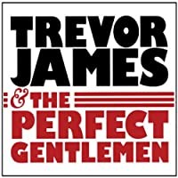 Trevor James & the Perfect Gentlemen