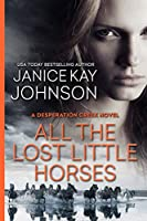 All the Lost Little Horses (A Desperation Creek Novel)