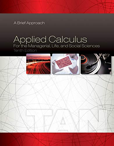Download Applied Calculus for the Managerial, Life, and Social Sciences: A Brief Approach, 10th Edition 1285464648