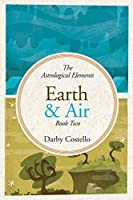 Earth and Air: The Astrological Elements Book 2