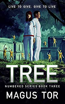 Tree: Live to give, give to live (Numbered Book 3) by [Tor, Magus]